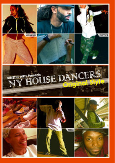 KINETIC ARTS presents N.Y HOUSE DANCERS-Original Style-