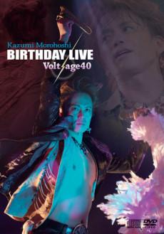 諸星和己 BIRTHDAY LIVE~Volt-age40~