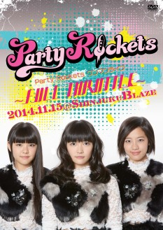 Party Rocketsワンマンライブ~FULL THROTTLE~